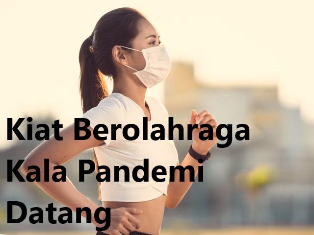 Kiat Berolahraga Kala Pandemi Datang